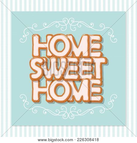 Home Sweet Home. Vintage Card. Cute Design In Pastel Blue Colors. Vector