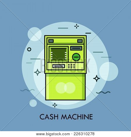 Automated Teller Machine Or Atm, Device To Perform Financial Transactions. Banking Services, Cash Wi