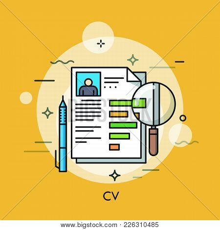Paper Document With Curriculum Vitae, Pen And Magnifying Glass. Human Resources, Employee Recruitmen