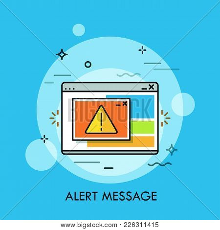 Program Window Displaying Exclamation Mark Inside Yellow Triangle. Concept Of Critical Alert Message