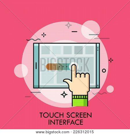 Index Finger And Tablet Pc. Concept Of Application With Touch Screen Interface, Touchscreen Software