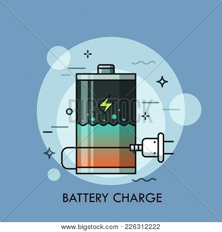 Rechargeable Battery With Liquid Inside And Plug. Concept Of Charge Level Check, Charger Or Recharge