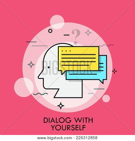Human Head Profile And Speech Bubbles. Concept Of Dialog With Yourself, Inner Or Internal Discourse,