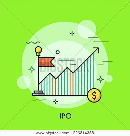 Ascending Graph Or Chart, Red Flag And Dollar Coin. Concept Of Ipo, Initial Public Offering Or Stock