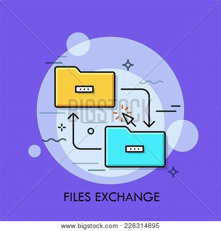Two Folder Symbols, Arrows And Cursor. Concept Of File Exchange Network, Data Sharing Service, Infor