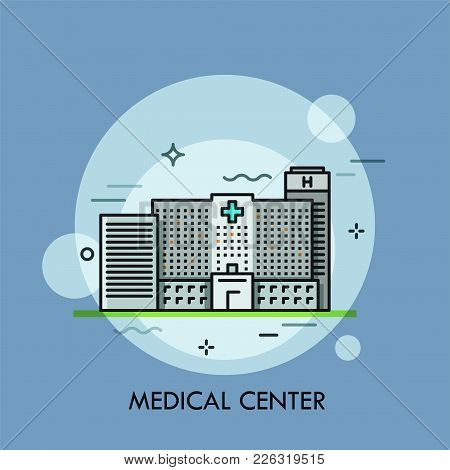 Facade Of Modern Gray Building Of Medical Center. Concept Of Health Care Institution, Hospital, Medi