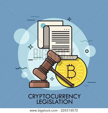 Golden Bitcoin Coin, Paper Sheet With Text And Gavel. Concept Of Cryptocurrency Legislation, Digital