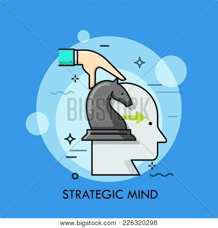 Human Head And Hand Holding Knight Chess Piece. Concept Of Strategic Mind, Thinking, Planning Of Str