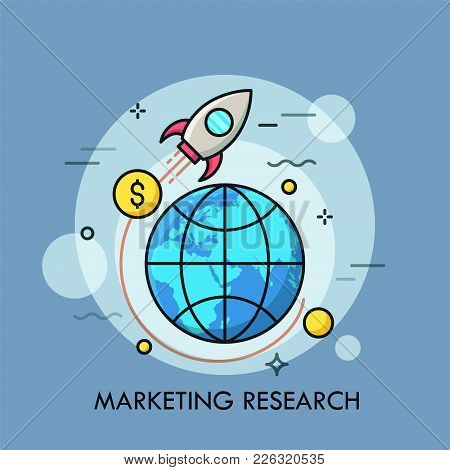 Spaceship Flying Around Planet Earth And Dollar Coins. Concept Of Marketing Research, Market Monitor