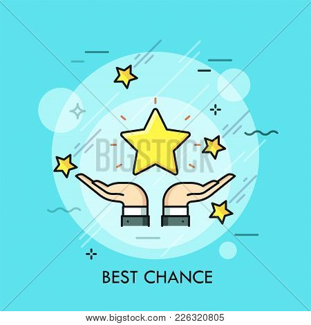 Hands Holding Golden Star. Concept Of Perfect Opportunity, Possibility, Potential, Dream Achievement