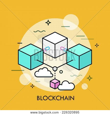 Colorful Cubes Or Blocks Connected By Chain Links. Concept Of Blockchain, Technology Of Distributed
