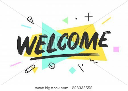 Welcome Banner, Speech Bubble, Poster And Sticker Concept, Memphis Geometric Style With Text Welcome