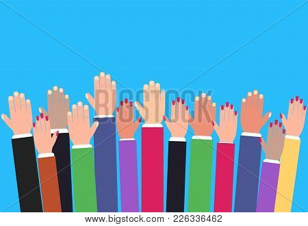 Hands Raising Up, Raised Colorful Arms, Volunteering Vector Concept, Education And Business