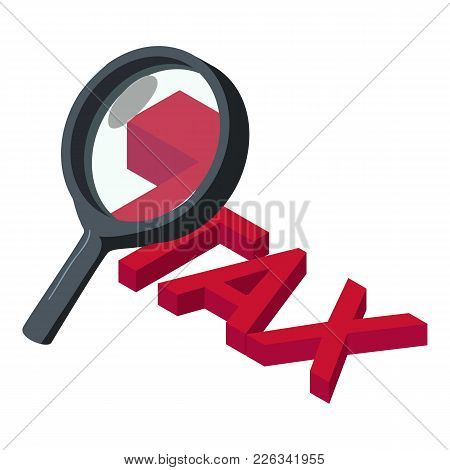 Look At Tax Icon. Isometric Illustration Of Look At Tax Vector Icon For Web