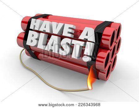 Have a Blast Dynamite TNT Having Fun 3d Illustration