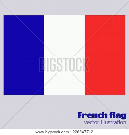 Bright Background With Flag Of France. Happy France Day Background. Bright Illustration With Flag. V
