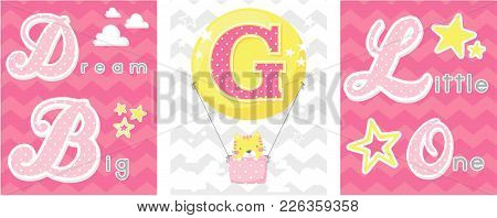 Posters Set Of Dream Big Little One Slogan With Baby Cat And Balloon With Initial G. Can Be Used For
