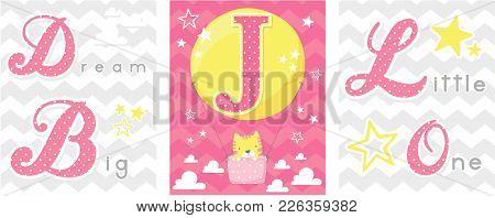 Posters Set Of Dream Big Little One Slogan With Baby Cat And Balloon With Initial J. Can Be Used For
