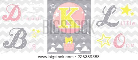 Posters Set Of Dream Big Little One Slogan With Baby Cat And Balloon With Initial K. Can Be Used For