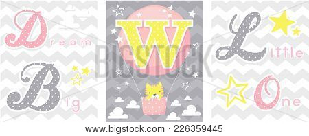 Posters Set Of Dream Big Little One Slogan With Baby Cat And Balloon With Initial W. Can Be Used For