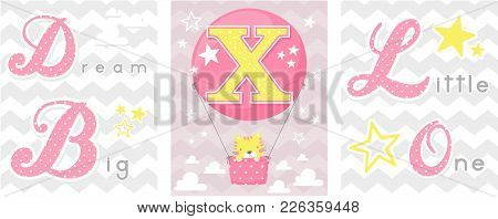 Posters Set Of Dream Big Little One Slogan With Baby Cat And Balloon With Initial X. Can Be Used For