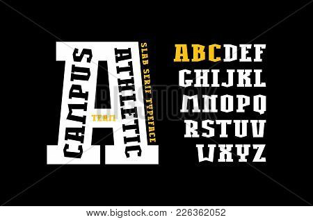 Slab Serif Font In Athletic Style. Extra Bold Face. Letters For T-shirt And Title Design. Print On B