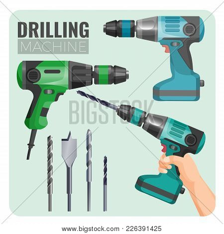 Drilling Machine Vector Illustration Of Electro Work Tool And Set Of Set Of Drills, Drill In Hand Lo