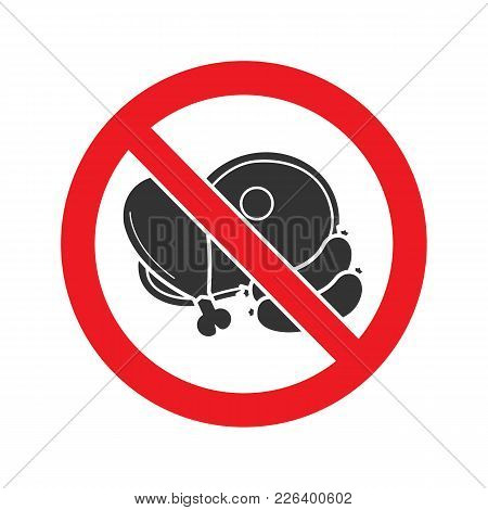 Forbidden Sign With Meat Products Glyph Icon. Stop Silhouette Symbol. No Meat Prohibition. Negative