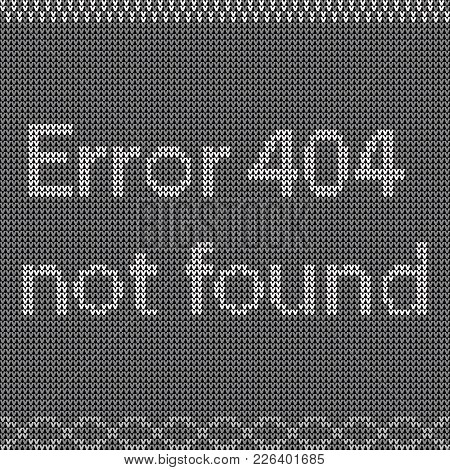 Page Not Found. Error 404. Sorry, Disconnection. Oops. Www Vector Illustration Plain Text Knitting P