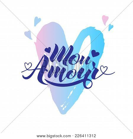 Hand Painted Love Card With Words Mon Amour - Modern Calligraphy Design For Wedding Card Or Valentin