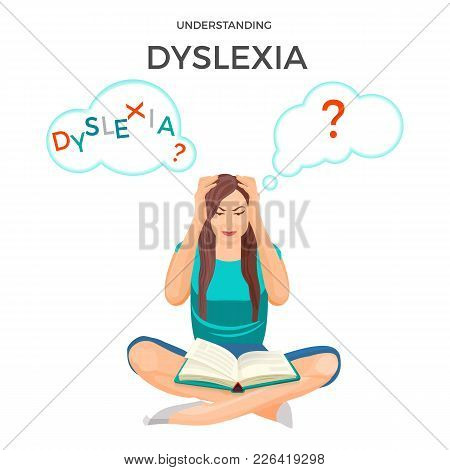 Understanding Dyslexia Known As Mental Disorder Characterized By Trouble With Reading Despite Normal