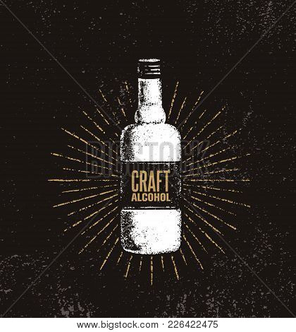 Craft Alcohol. Brewery Artisan Creative Vector Sign Concept. Rough Handmade Alcohol Bottle Banner. M