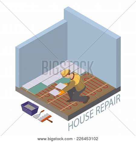 Home Repair Isometric Template. Installing Tiles On Insulated Floor. Repairer Is Laying Tile. Builde