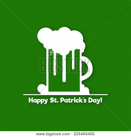 St. Patrick's Day Symbol Design. A Glass Of Beer With Foam And Lettering On Green Background