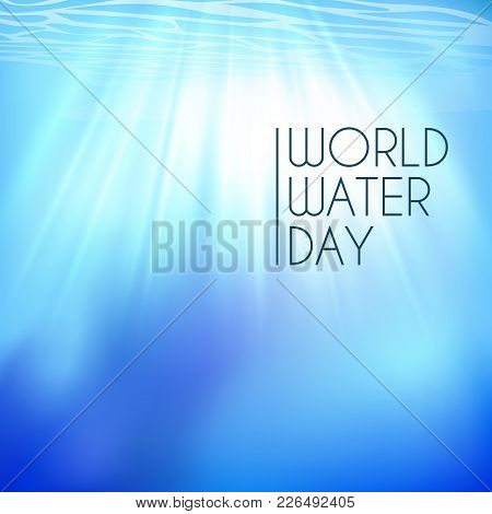 Underwater Blue Background With Text And Water For World Water Day. Vector Illustration