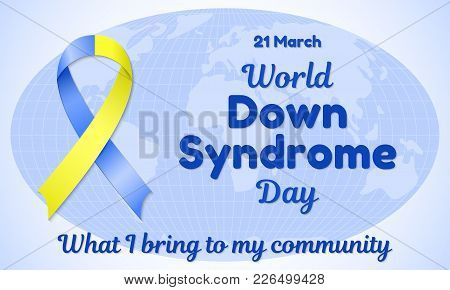 World Down Syndrome Day Theme Vector Illustration. Blue-yellow Ribbon And Resembling An Inscription.