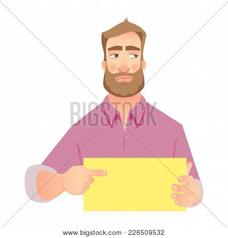 Man Holding Blank Paper. Insulted Businessman Points To Banner. Vector Illustration Set