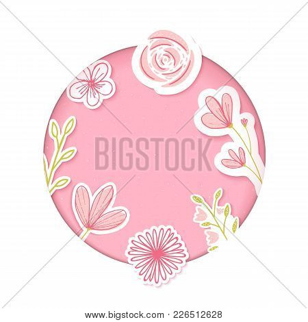 Circle Frame. Pink Paper Clip Art With Hand Drawn Flowers. Blank Template For Feminine Products, Cos