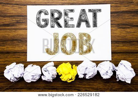Word, Writing Great Job. Concept For Success Appreciation Written On Sticky Paper Reminder, Wooden B