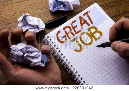 Word, Writing Great Job. Concept For Success Appreciation Written On Notebook Notepad Note Paper On
