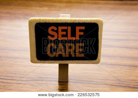 Conceptual Hand Writing Text Caption Inspiration Showing Self Care. Business Concept For Taking Cari