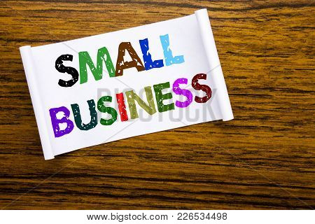 Word, Writing Small Business. Business Concept For Family Owned Company Written On Sticky Note Paper