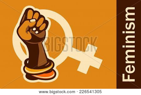 Feminism Concept Female Power. Female Power, Great Design For Any Purposes. Women Power. Female Fist