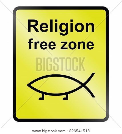Yellow Religion Free Zone Public Information Sign Isolated On White Background
