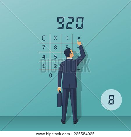 Calculation Concept. Businessman Makes Count. Accountant Make Finance Report. Vector Illustration Fl