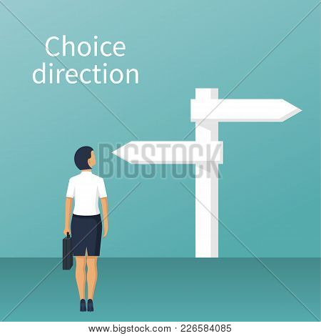 Direction Choosing. Businesswoman Standing Sign With Arrows. Choice Way Concept. Decision Business M