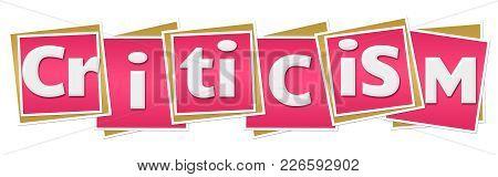 Criticism Text Alphabets Written Over Pink Background.
