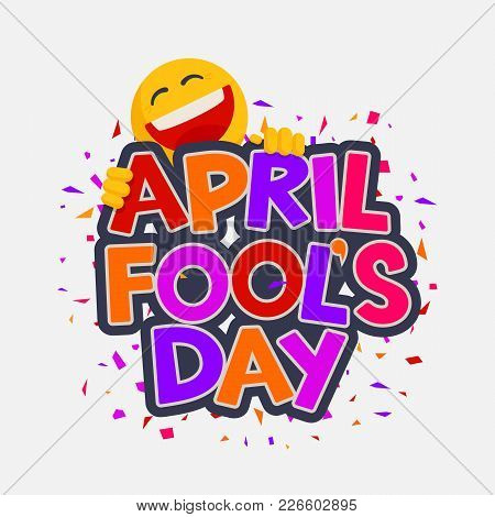 April Fools Day Illustration With Laughing Smiley. Vector Design For Banner, Greeting Card And Poste