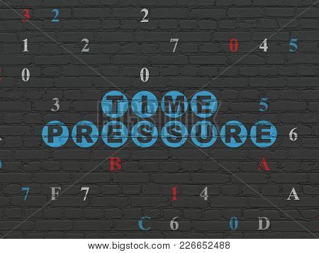 Timeline Concept: Painted Blue Text Time Pressure On Black Brick Wall Background With Hexadecimal Co