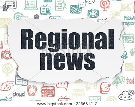 News Concept: Painted Black Text Regional News On Torn Paper Background With  Hand Drawn News Icons